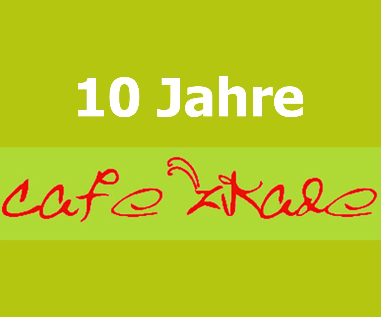 10 Jahre Café Zikade – das wollen wir am 3. September feiern