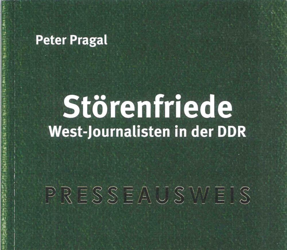 Forum Eichkamp – Lesung mit Peter Pragal: Störenfriede, Westjournalisten in der DDR, Dienstag, 12.2.2019, 19:30 Uhr